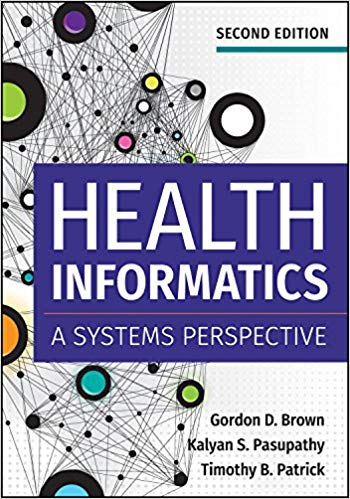 Health Informatics: A Systems Perspective, Second Edition
