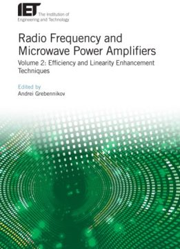Radio Frequency and Microwave Power Amplifiers. Volume 2: Efficiency and Linearity Enhancement Techniques