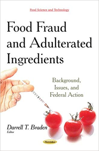 Food Fraud and Adulterated Ingredients: Background, Issues, and Federal Action