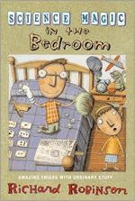 Science Magic in the Bedroom: Amazing Tricks with Ordinary Stuff