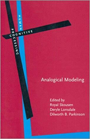 Analogical Modeling: An exemplar-based approach to language (Human Cognitive Processing)