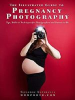 The Illustrated Guide to Pregnancy Photography