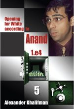 Opening for White According to Anand 1.e4, Volume 5