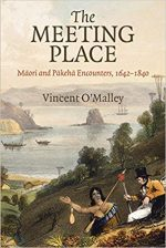 The Meeting Place: Maori and Pakeha Encounters, 1642–1840