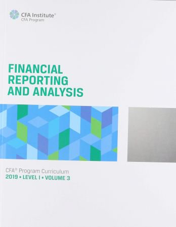 CFA Program Curriculum 2020 Level I Volume 3: Financial Reporting and Analysis
