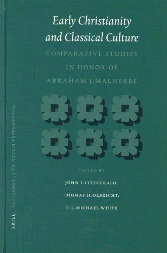 Early Christianity and Classical Culture: Comparative Studies in Honor of Abraham J. Malherbe (Novum Testamentum. Supplements)