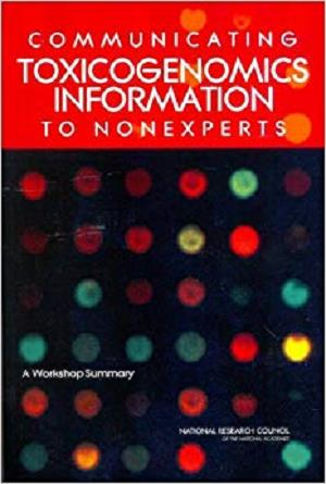 Communicating Toxicogenomics Information to Nonexperts: A Workshop Summary