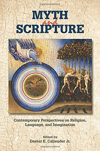 Myth and Scripture: Contemporary Perspectives on Religion, Language, and Imagination