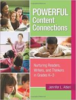 Powerful Content Connections: Nurturing Readers, Writers, and Thinkers in Grades K-3