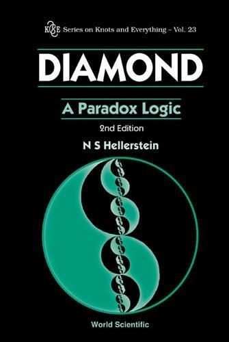 Diamond: A Paradox Logic - Second edition (Knots and Everything)