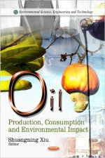 Oil: Production, Consumption and Environmental Impact