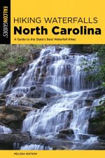 Hiking Waterfalls North Carolina: (Hiking Waterfalls), 2nd Edition