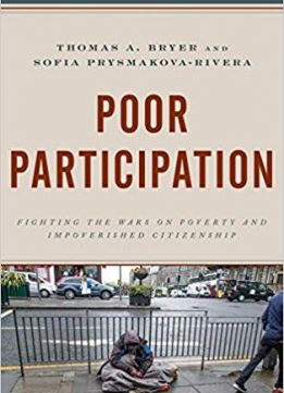 Poor Participation: Fighting the Wars on Poverty and Impoverished Citizenship