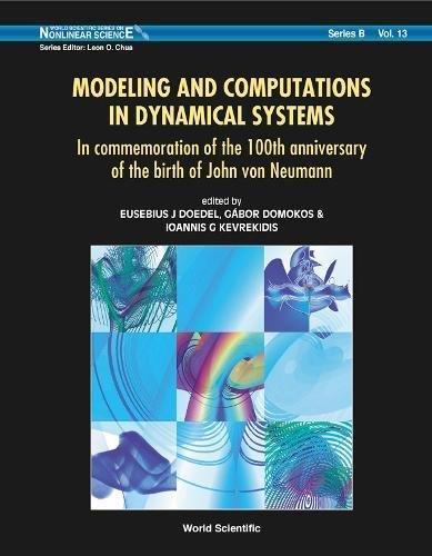 Modeling And Computations in Dynamical Systems: In Commemoration Of The 100th Anniversary Of The Birth Of John von Neumann
