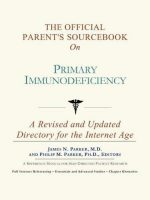 The Official Parent's Sourcebook on Primary Immunodeficiency