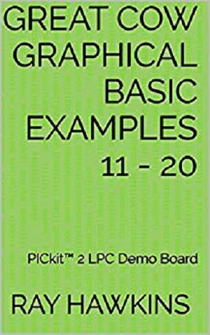 Great Cow Graphical BASIC Examples 11 - 20: PICkit 2 LPC Demo Board