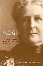 Fanny Dunbar Corbusier: Recollections of Her Army Life, 1869-1908