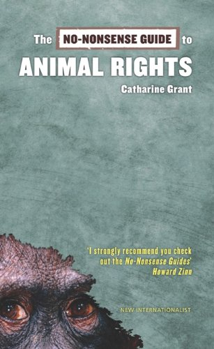 The No-Nonsense Guide to Animal Rights