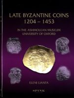 Late Byzantine Coins 1204 – 1453 in the Ashmolean Museum, University of Oxford