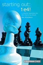 Starting Out: 1 e4!: A Reliable Repertoire for the Improving Player