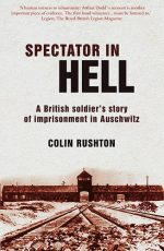 A Spectator in Hell: A British Soldier's Story of Imprisonment in Auschwitz