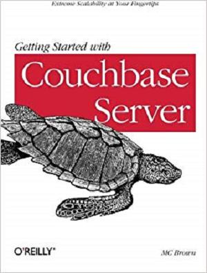 Getting Started with Couchbase Server: Extreme Scalability at Your Fingertips