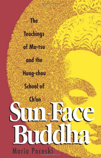 Sun-Face Buddha: The Teachings of Ma-Tsu and the Hung-Chou School of Ch'an
