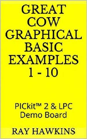 Great Cow Graphical BASIC Examples 1 - 10: PICkit 2 & LPC Demo Board