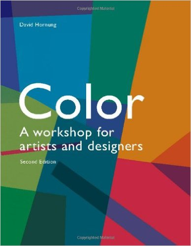 Color: A Workshop for Artists and Designers, 2 edition