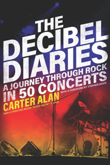 The Decibel Diaries : A Journey through Rock in 50 Concerts