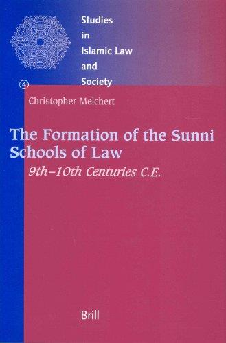 The Formation of the Sunni Schools of Law, 9Th-10th Centuries C.E (Studies in Islamic Law and Society, V. 4)