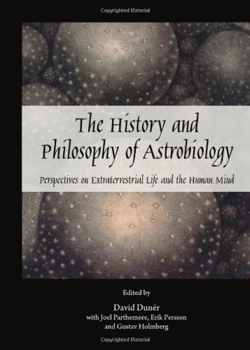 The History and Philosophy of Astrobiology: Perspectives on Extraterrestrial Life and the Human Mind