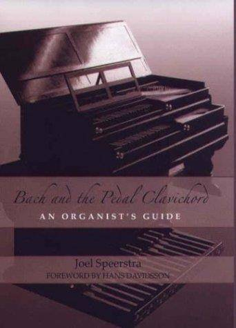 Bach and the Pedal Clavichord: An Organist's Guide