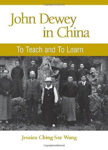 John Dewey in China: To Teach and to Learn (S U N Y Series in Chinese Philosophy and Culture)