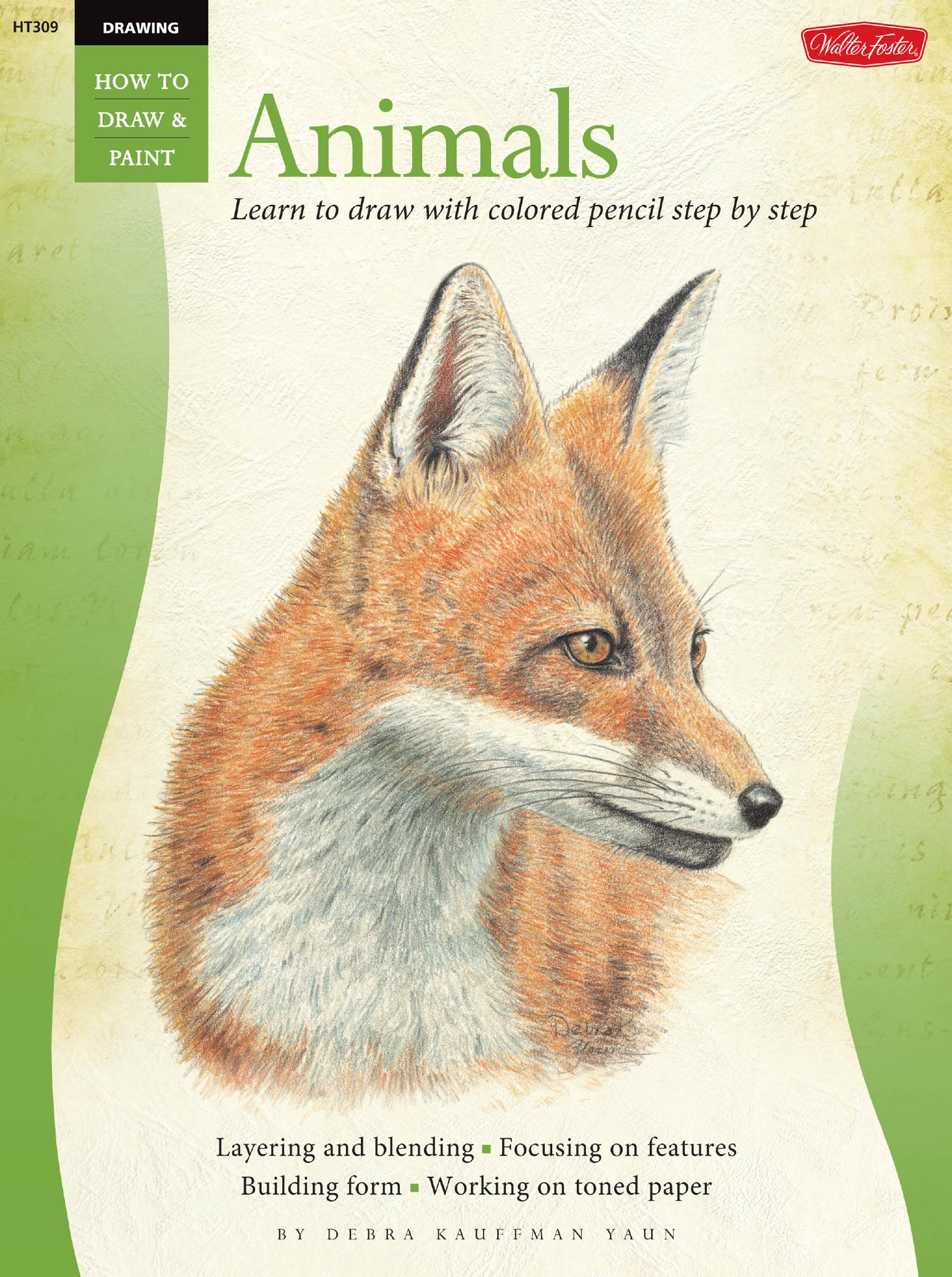 Animals in Colored Pencil: Learn to Draw Step by Step (How to Draw and Paint: Drawing)