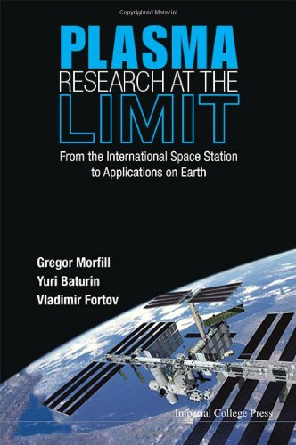 Plasma Research at the Limit: From the International Space Station to Applications on Earth