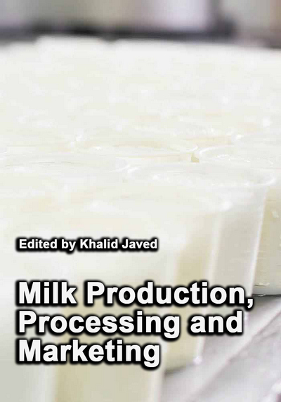 """""""Milk Production, Processing and Marketing"""" ed. by Khalid Javed"""