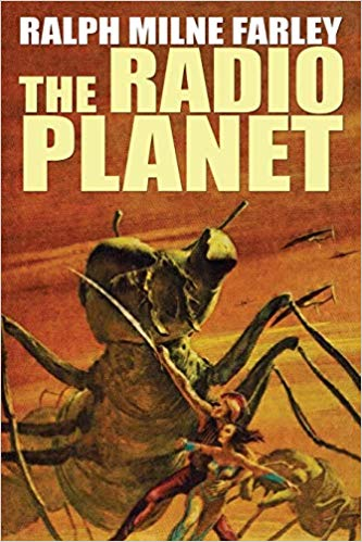 The Radio Planet by Ralph Milne Farley
