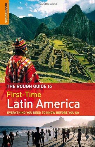 The Rough Guide First-Time Latin America (Rough Guides)