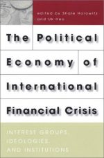 The Political Economy of International Financial Crisis