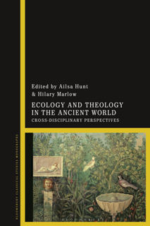 Ecology and Theology in the Ancient World : Cross-Disciplinary Perspectives