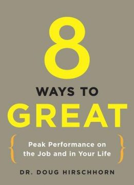 8 Ways to Great: Peak Performance on the Job and in Your Life