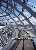 Triumphs of Change: Architecture Reconsidered
