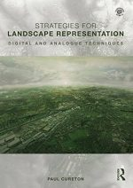 Strategies for Landscape Representation: Digital and Analogue Techniques