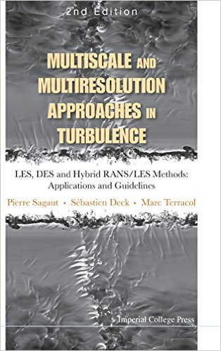Multiscale and Multiresolution Approaches in Turbulence - LES, DES and Hybrid RANS/LES Methods: Applications and Guidelines