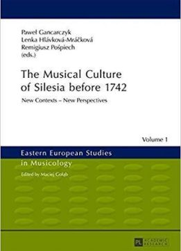 The Musical Culture of Silesia before 1742: New Contexts – New Perspectives