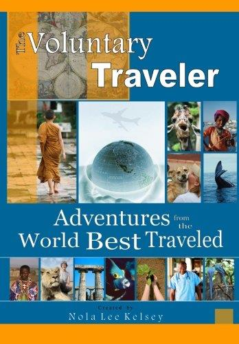 The Voluntary Traveler: Adventures from the Road Best Traveled