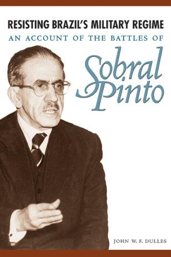 Resisting Brazil's Military Regime: An Account of the Battles of Sobral Pinto