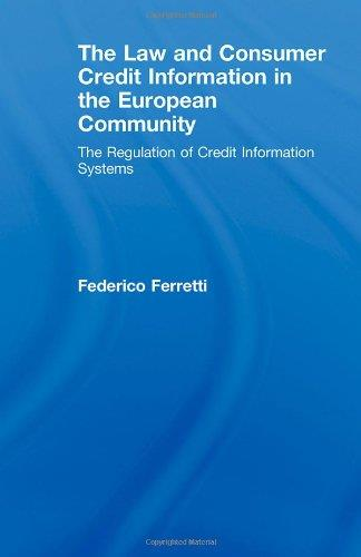 The Law and Consumer Credit Information in the European Community: The regulation of credit information systems