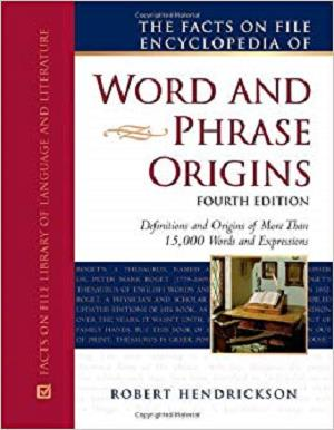 The Facts on File Encyclopedia of Word and Phrase Origins (Writers Reference)